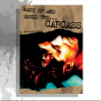 Carcass : Wake Up And Smell The...Carcass (DVD)