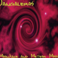 IMRO : Jangleros - Moon Juice And Meteor Moss