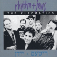 The Klezmatics : Rhythm + Jews