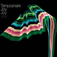 Temposhark : Joy