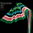 Temposhark : Limited Edition Joy 7