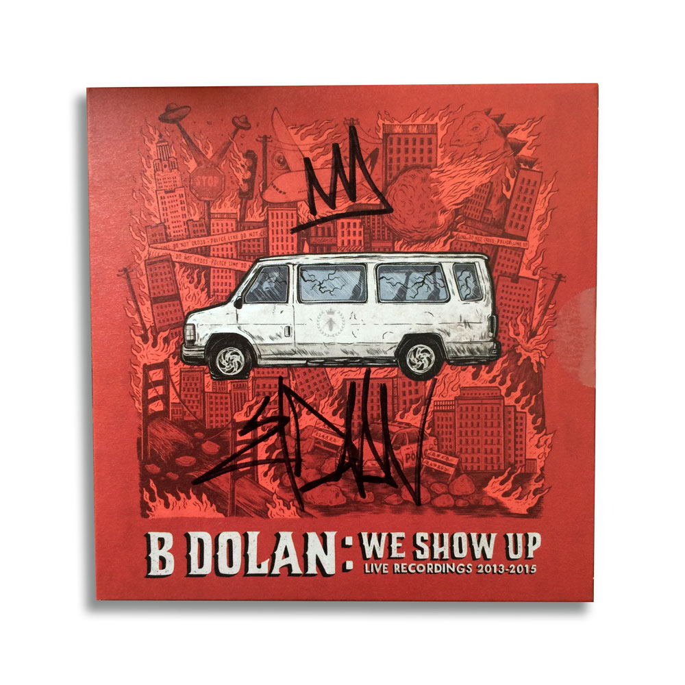 B Dolan - We Show Up (SIGNED USA Import)
