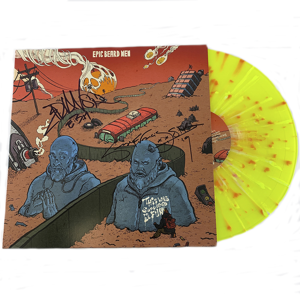 B.Dolan - EPIC BEARD MEN - THIS WAS SUPPOSED TO BE FUN (SIGNED VINYL)