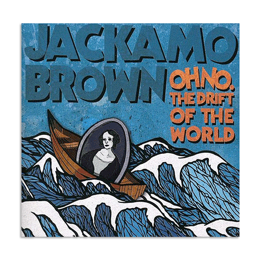 Jackamo Brown - Oh No. The Drift of the World