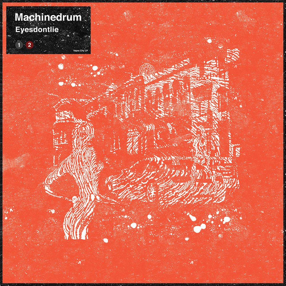 "Machinedrum -  Eyesdontlie  EP / 12"" Single"