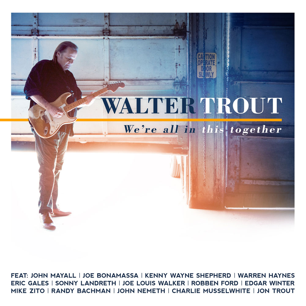 Walter Trout - We're All In This Together [USA]
