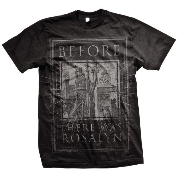 Before There Was Rosalyn - I Will This To The Grave (Black)