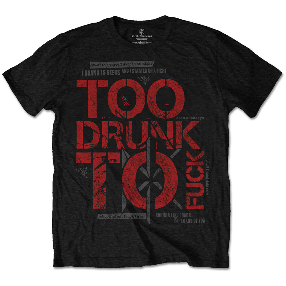 Dead Kennedys - Too Drunk Tee