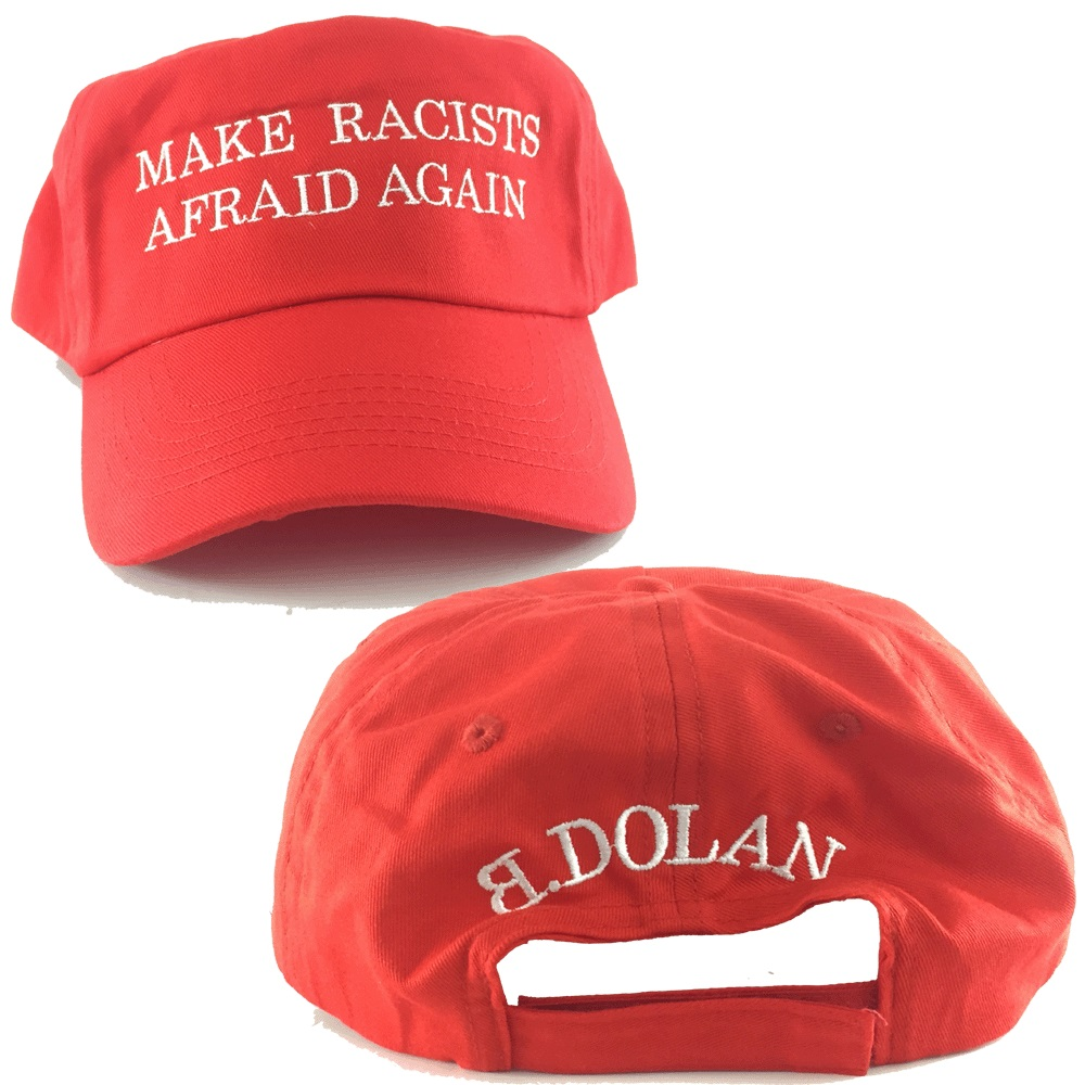 B.Dolan - Make Racists Afraid Again (Red)