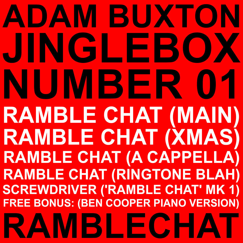 Adam Buxton Podcast - Jinglebox Number 01 - Ramblechat