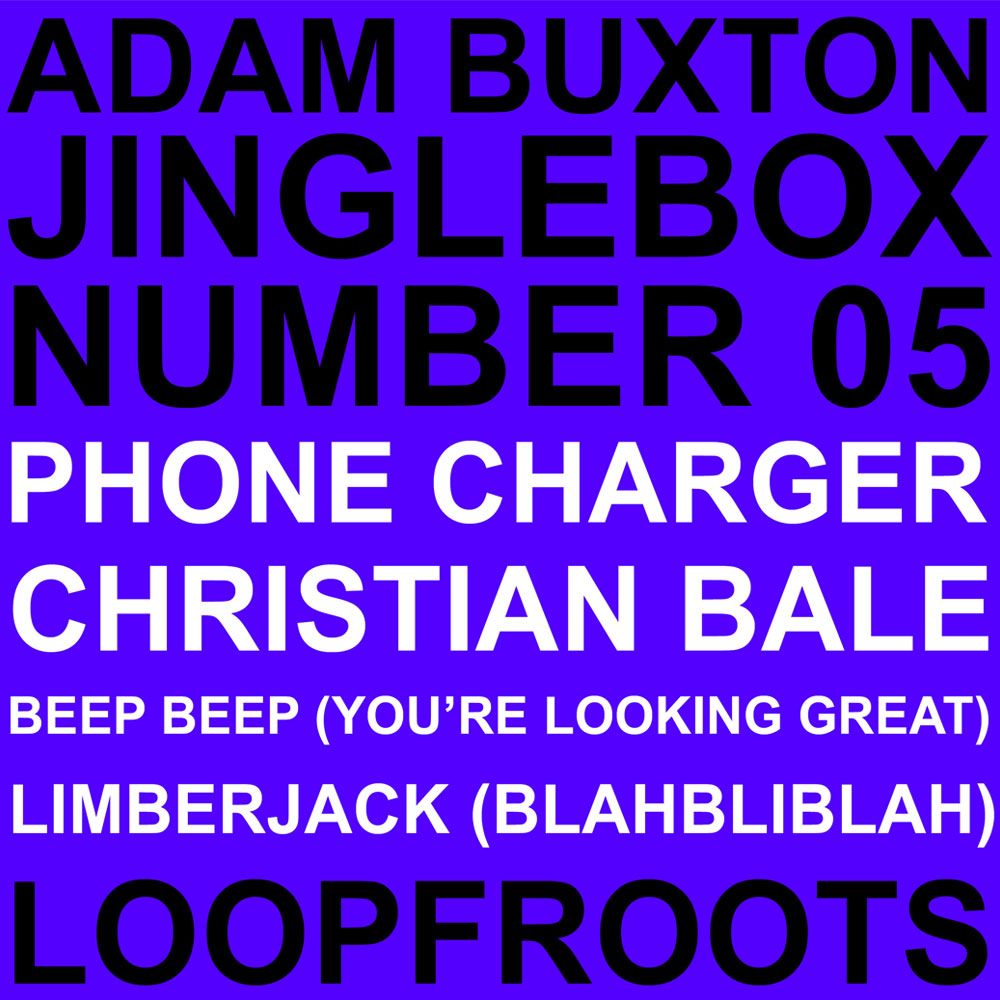 Adam Buxton Podcast - Jinglebox Number 05 - Loopfroots