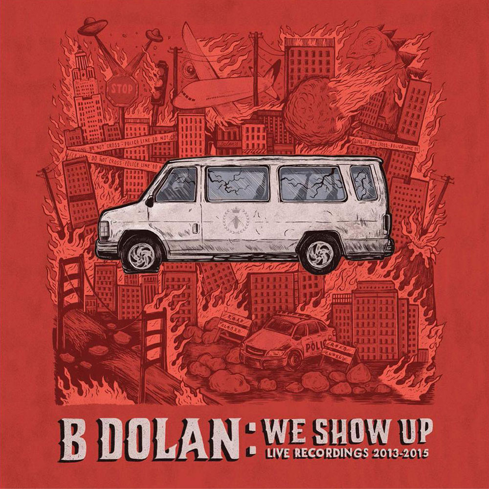 B Dolan - We Show Up [Live Recordings 2013-2015] (MP3 Download)