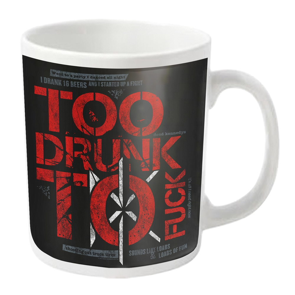 Dead Kennedys - Too Drunk (White Mug)
