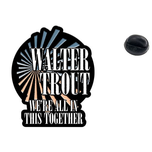 Walter Trout - We're All In This Together (Enamel Badge)
