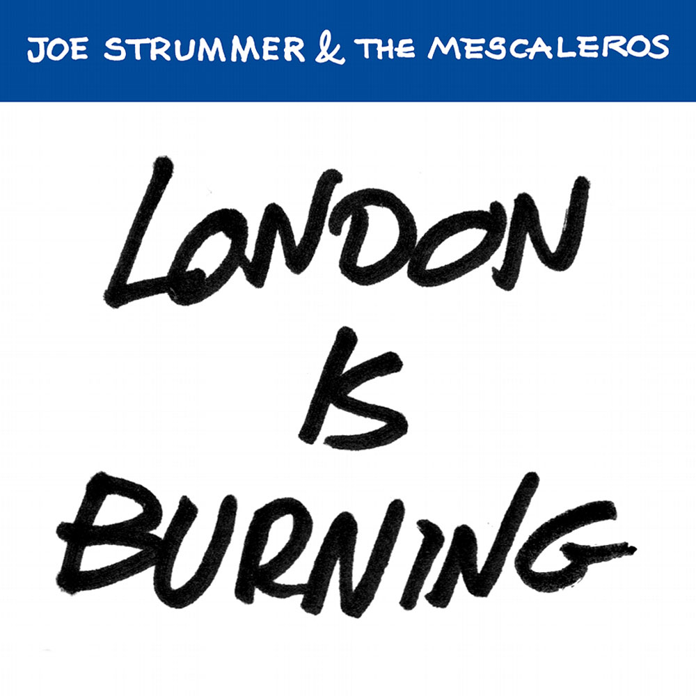 The Joe Strummer Foundation - London Is Burning